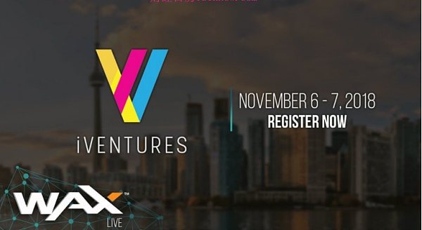 WAX将在11月6日参加IVentures 2018