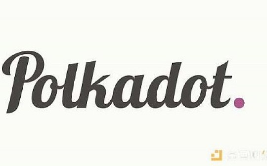 犇睿公告 战略投资波卡Polkado 从公链架构层面实现区块链互联价值网络