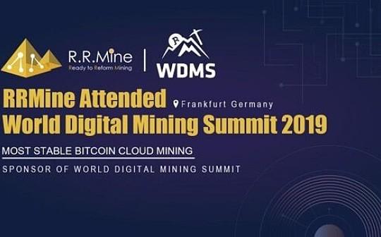 人人矿场/RRMINE出席全球数字矿业峰会 算力资产化为用户阻抗风险