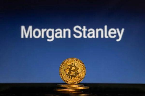 知名投行摩根士丹利为何选择新增比特币敞口?