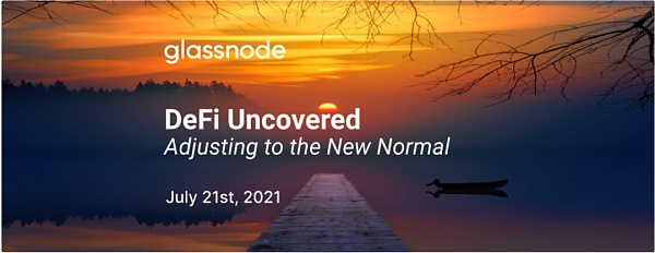 Glassnode:如何看待 DeFi 新常态?