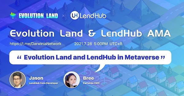 Evolution Land and LendHub AMA|元宇宙中的Evolution Land 和LendHub